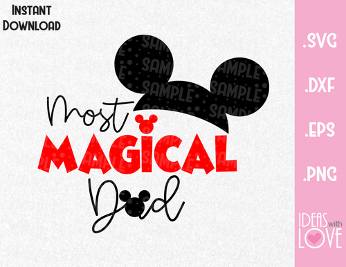 Mickey Ears Most Magical Dad Inspired SVG, EPS, DXF, PNG