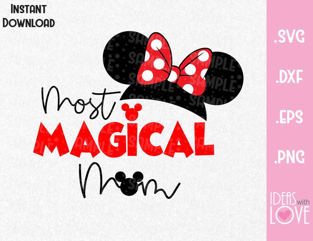 Minnie Ears Most Magical Mom Inspired SVG, EPS, DXF, PNG
