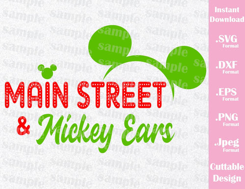 Main Street and Mickey Ears Quote, Christmas Inspired Cutting File in SVG, ESP, DXF, PNG and JPEG Format