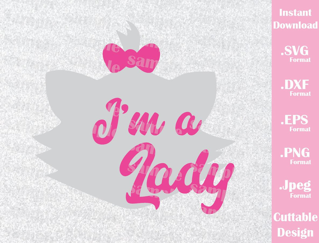 The Aristocats Marie Quote I'm a Lady Inspired Cutting File in SVG, ESP, DXF, PNG and JPEG Format