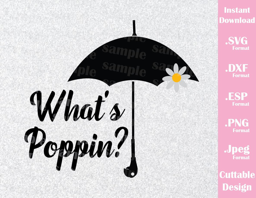 Mary Poppins What's Poppin? Quote Inspired Cutting File in SVG, ESP, DXF, PNG and JPEG Format