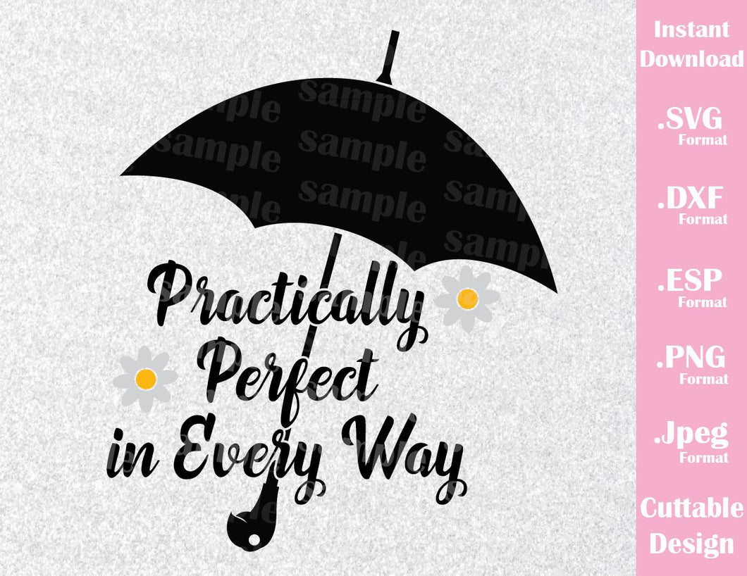 Mary Poppins Practically Perfect Quote Inspired Cutting File in SVG, ESP, DXF, PNG and JPEG Format
