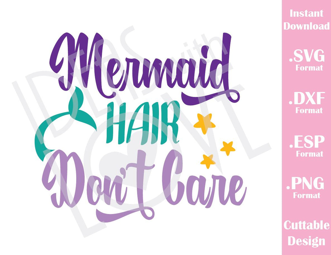 Mermaid Hair Don't Care Quote Cutting File in SVG, ESP, DXF and PNG Format for Cricut and Silhouette Machines
