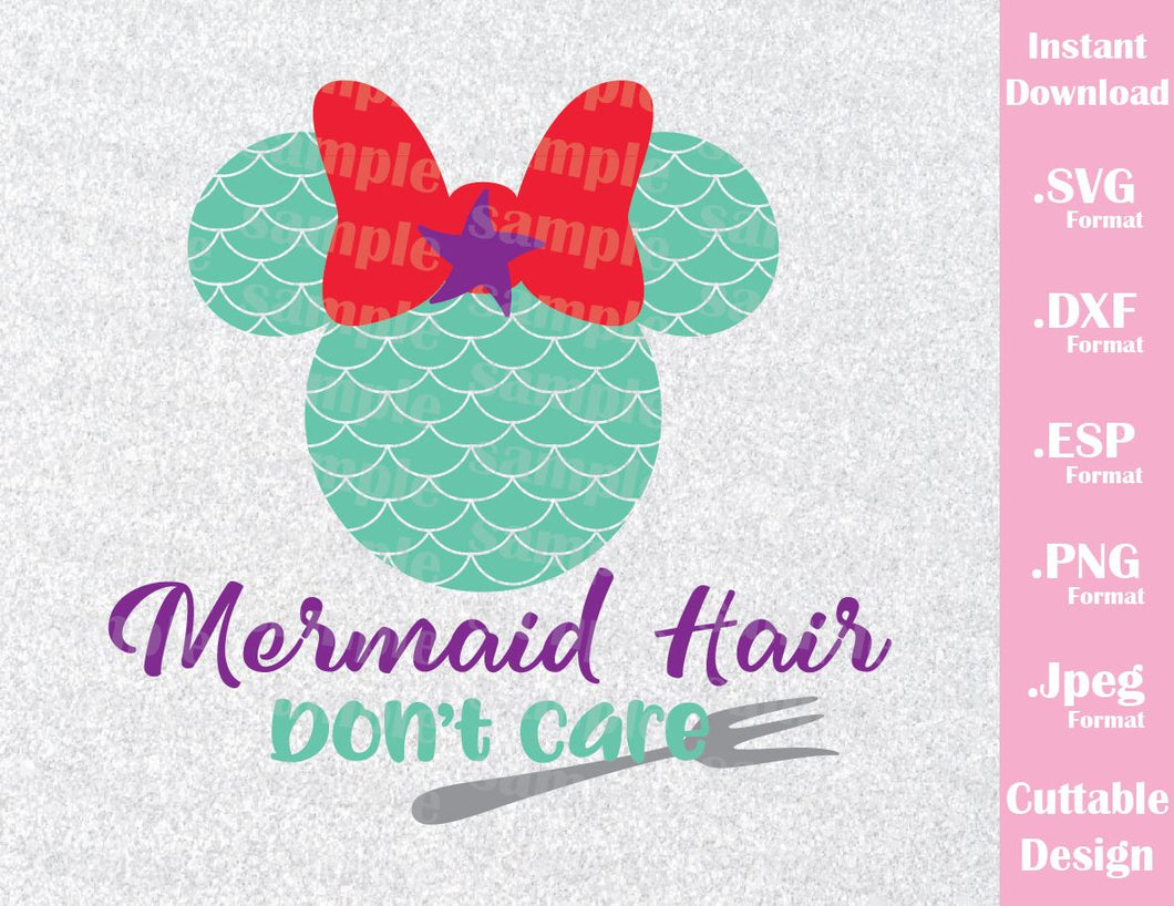 Princess Ariel Mickey Ears, Mermaid Hair Don't Care Inspired Quote Cutting File in SVG, ESP, DXF, PNG and JPEG Format