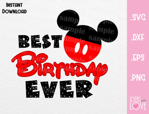 Mickey Ears Best Birthday Ever Inspired Cutting File in SVG, EPS, DXF and PNG Format