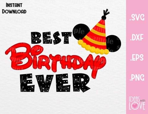 Mickey Ears Hat Best Birthday Ever Inspired Cutting File in SVG, EPS, DXF and PNG Format
