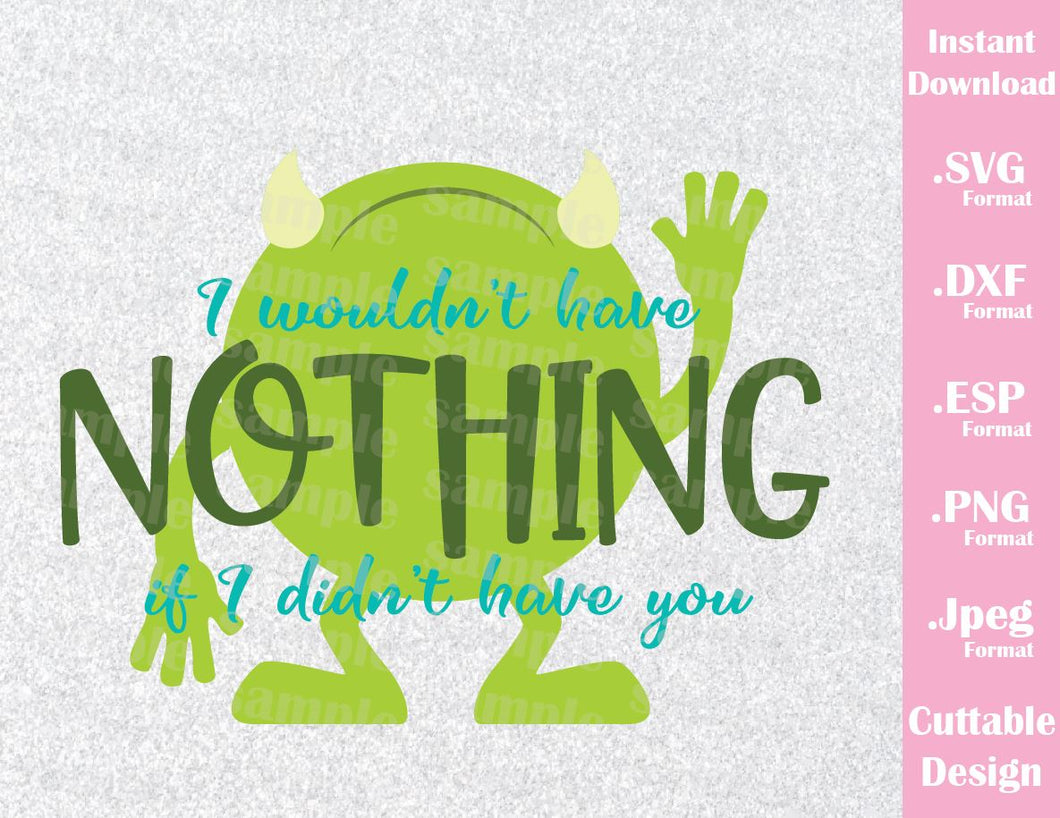 Mike Wazowski Quote, I wouldn't have, Monster Inc Inspired Cutting Files in SVG, ESP, DXF, PNG and JPEG Format