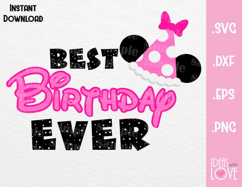 Minnie Ears Hat Best Birthday Ever Inspired Cutting File in SVG, EPS, DXF and PNG Format