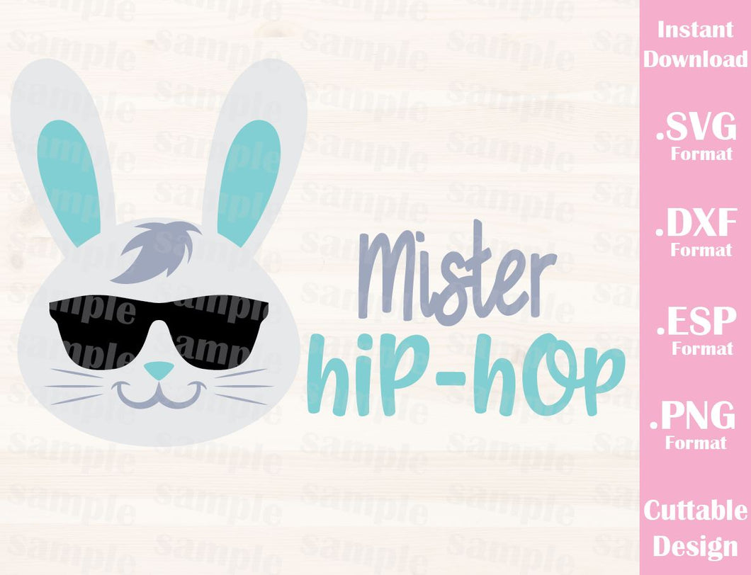 Easter Quote, Mister Hip-Hop Bunny, Baby, Kid, Cutting File in SVG, ESP, DXF and PNG Format for Cricut and Silhouette