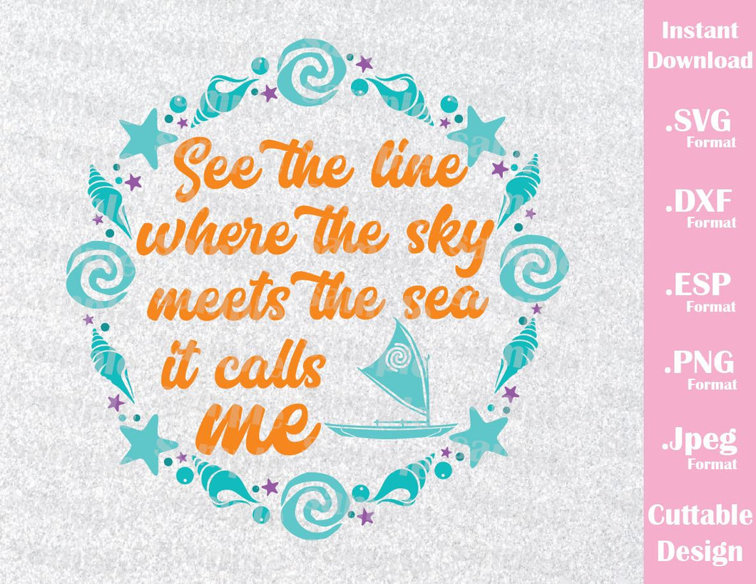 Princess Moana Quote, The Ocean Calls Me Inspired Cutting File in SVG, ESP, DXF, PNG and JPEG Format