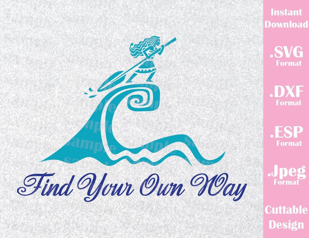 Princess Moana Quote Find your Own Way Cutting File in SVG, ESP, DXF and JPEG Format