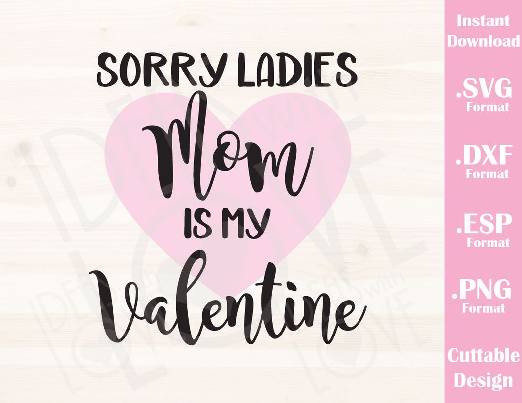 Valentine's Day Quote Mom is my Valentine Kid Baby Cutting File in SVG, ESP, DXF and PNG Format for Cricut and Silhouette