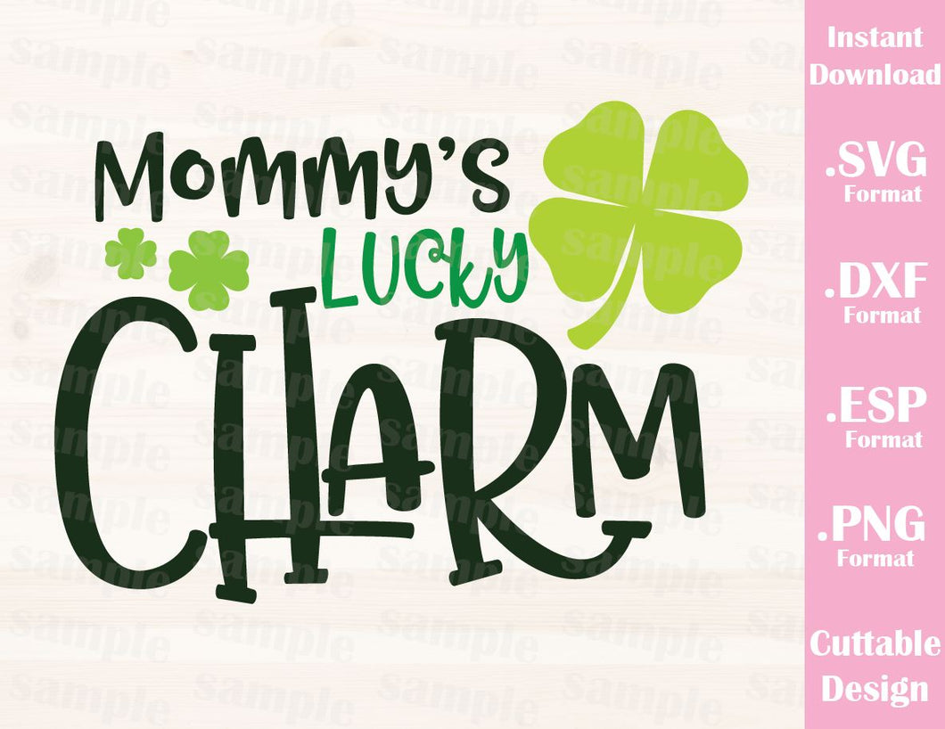St. Patrick's Day Quote, Mommy's Lucky Charm, Baby, Kid, Cutting File in SVG, ESP, DXF and PNG Format for Cricut and Silhouette