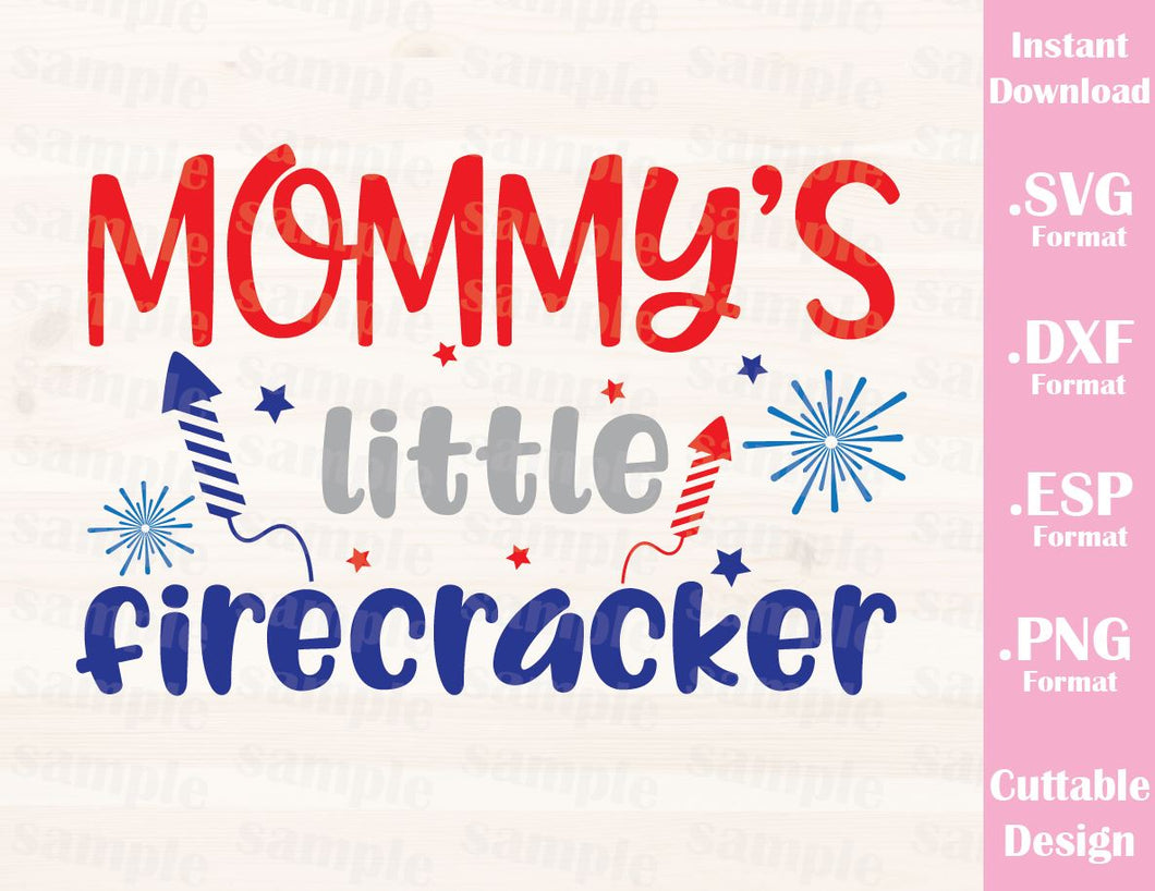 Fourth of July Quote, Mommy's Little Firecracker, Cutting File in SVG, ESP, DXF and PNG Format for Cutting Machines Silhouette Cricut