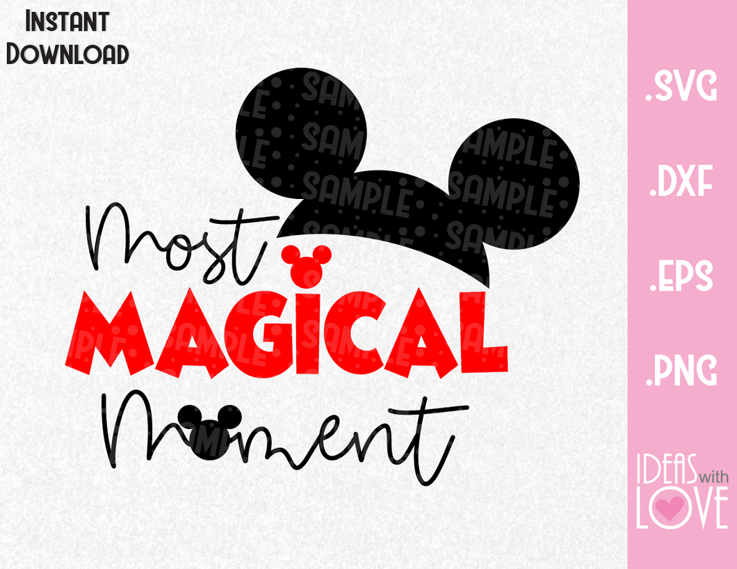 Mickey Ears Most Magical Moment Inspired SVG, EPS, DXF, PNG