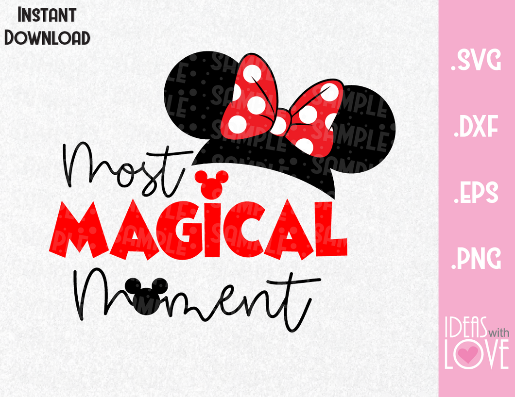 Minnie Ears Most Magical Moment Inspired SVG, EPS, DXF, PNG