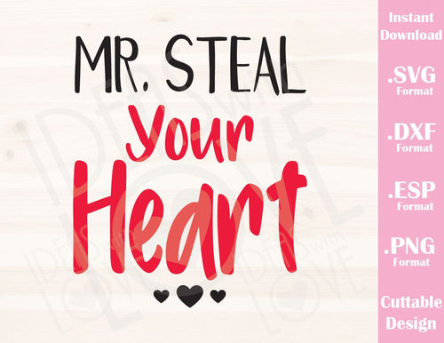 Valentine's Day Quote Mr. Steal your Heart Baby Boy Kids Cutting File in SVG, ESP, DXF and PNG Format for Cricut and Silhouette