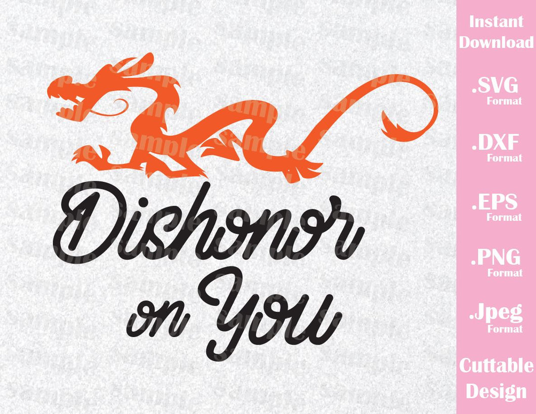 Mushu Mulan Inspired Quote, Dishonor on You Cutting File in SVG, ESP, DXF, PNG and JPEG Format