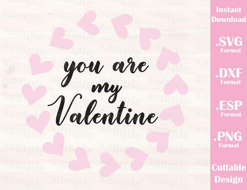 Valentine's Day Quote You are My Valentine Cutting File in SVG, ESP, DXF and PNG Format for Cricut and Silhouette