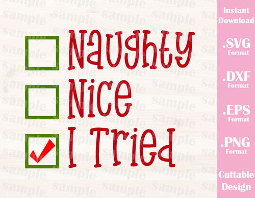 Naughty and Nice, Christmas Quote, Cutting File in SVG, ESP, DXF and PNG Format for Cricut and Silhouette