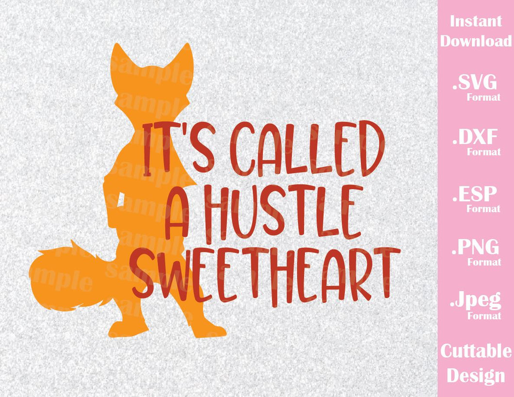 Zootopia Quote Nick Wilde, It's Called a Hustle Sweetheart, Inspired Cutting File in SVG, ESP, DXF, PNG and JPEG Format