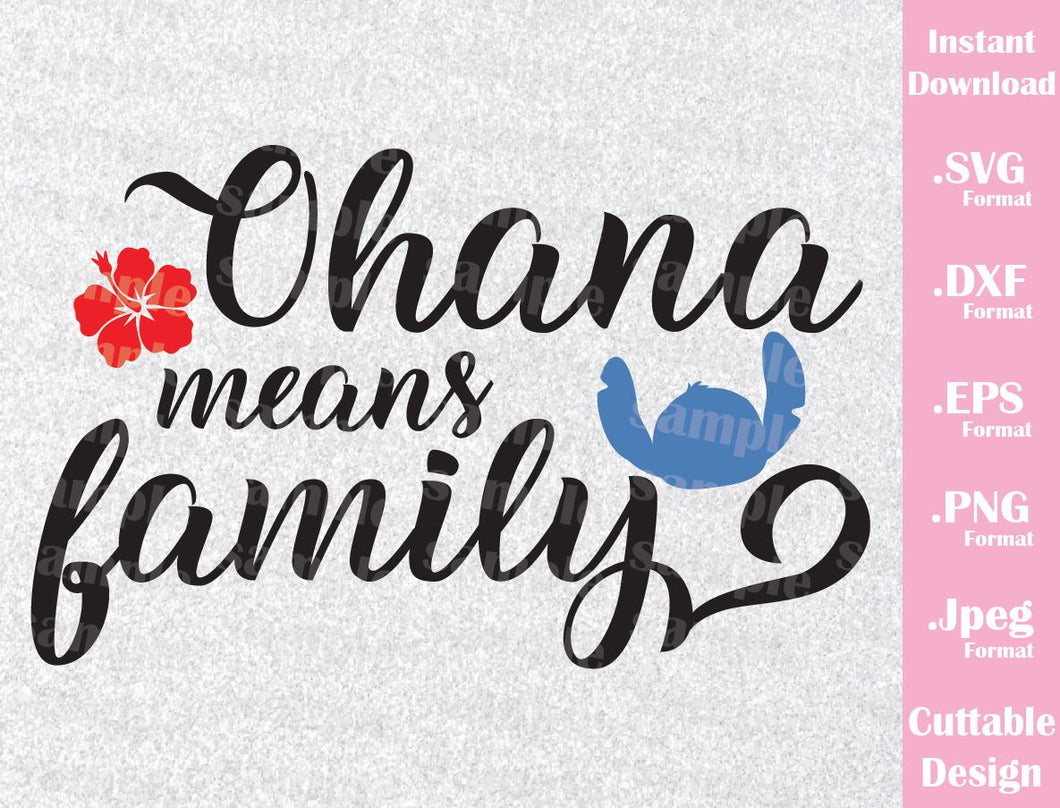 Lilo and Stitch Quote Ohana Means Family Disney Inspired Cutting File in SVG, ESP, DXF, PNG and JPEG Format
