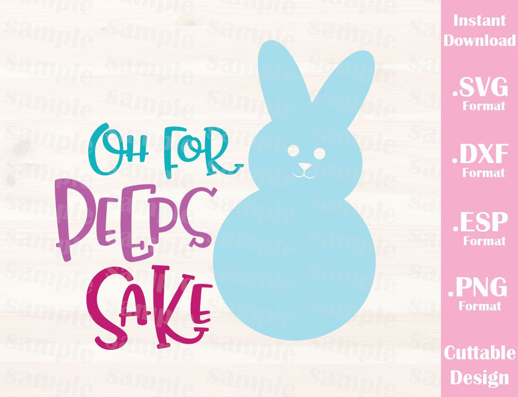Easter Bunny Quote, Oh For Peeps Sake, Baby, Kid, Cutting File in SVG, ESP, DXF and PNG Format for Cricut and Silhouette