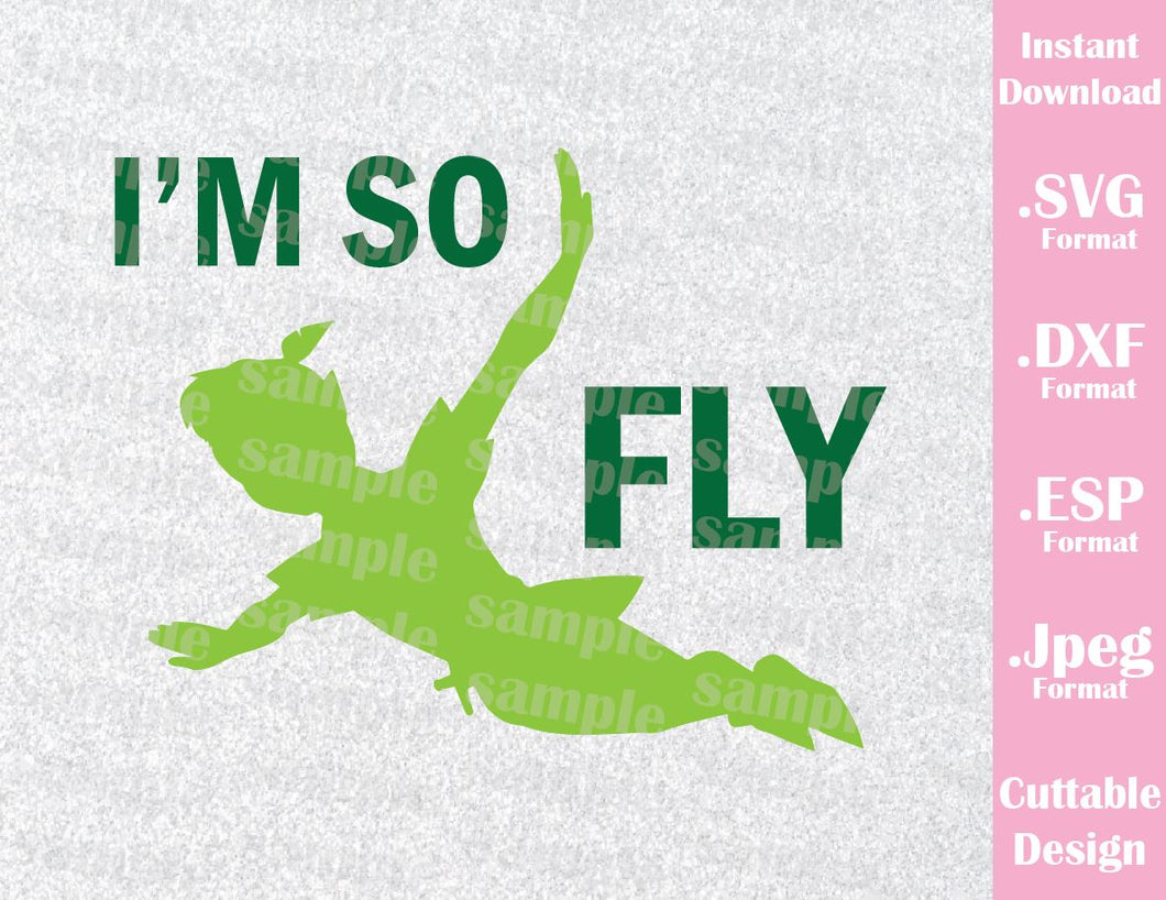 Peter Pan Quote I am so Fly Inspired Cutting File in SVG, ESP, DXF and JPEG Format