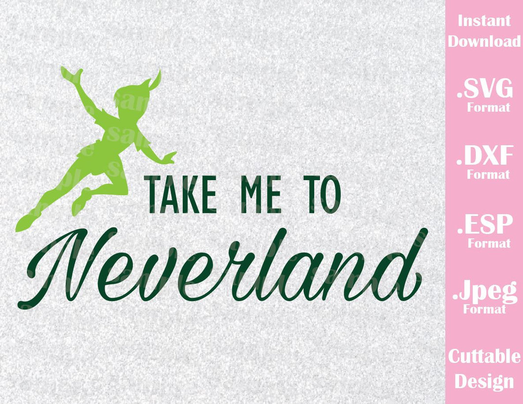 Peter Pan Quote Take me to Neverland Inspired Cutting File in SVG, ESP, DXF and JPEG Format