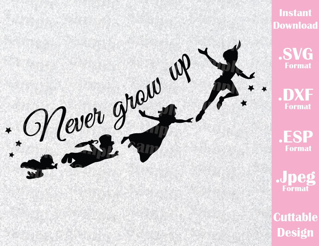Disney Inspired Peter Pan Quote Never Grow Up Neverland Cutting File