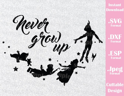 Disney Inspired Peter Pan Quote Never Grow Up Neverland Cutting File in SVG, ESP, DXF and JPEG Format