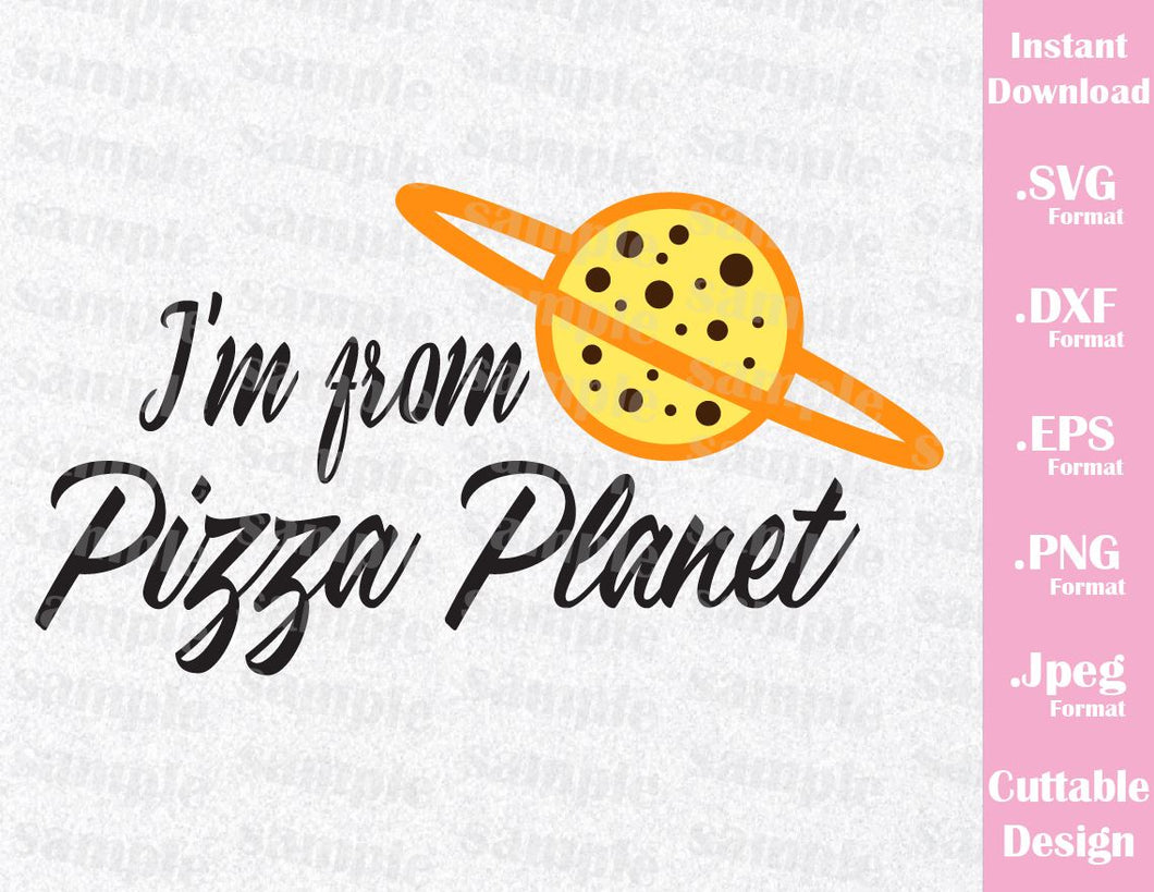 Alien Quote, I'm From Pizza Planet, Toy Story Inspired Family Vacation Cutting File in SVG, ESP, DXF, PNG and JPEG Format