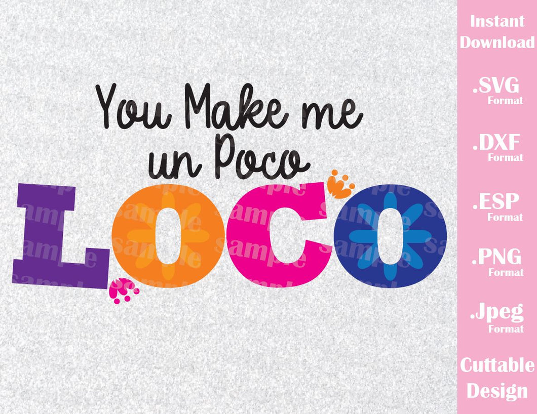 decb9b1a Coco Disney Inspired Quote, You Make Me un Poco Loco, Family Vacation  Cutting File