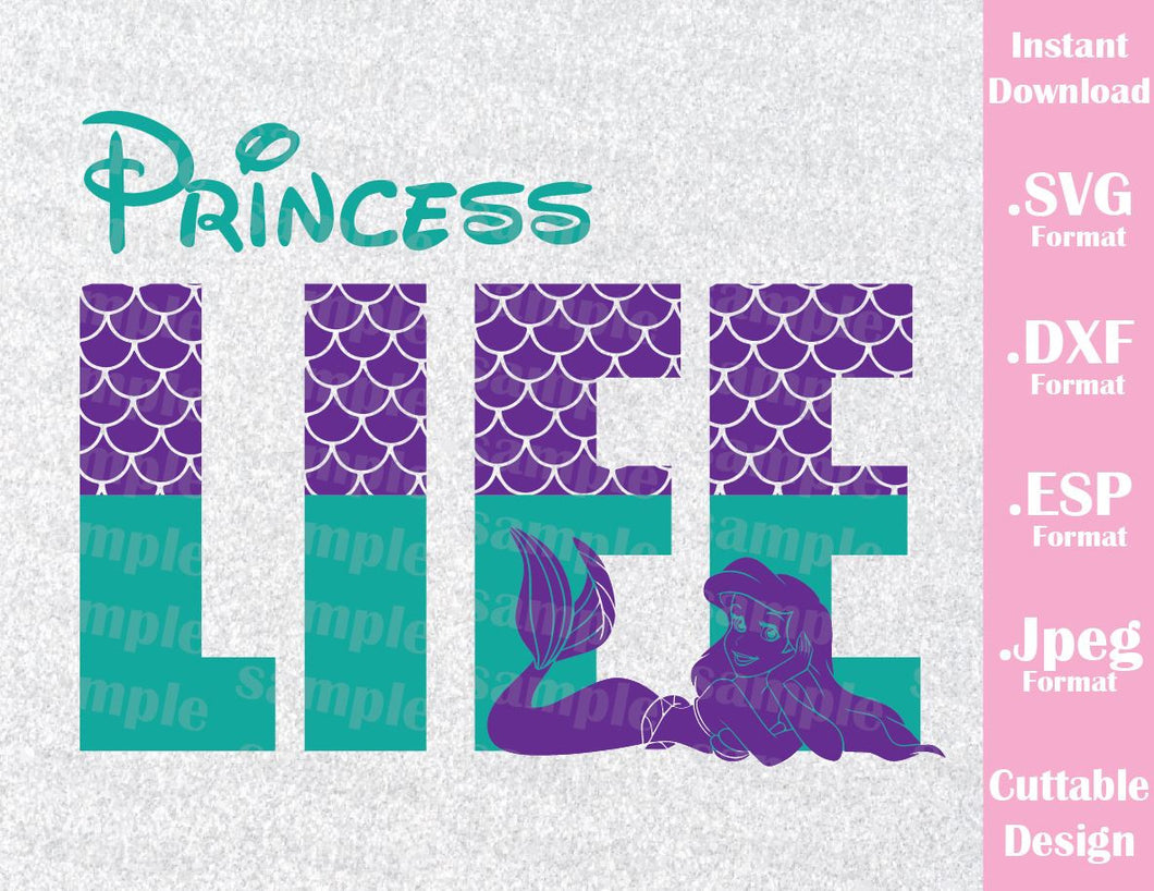 Little Mermaid, Princess Life, Ariel Inspired Quote Cutting File in SVG, ESP, DXF and JPEG Format