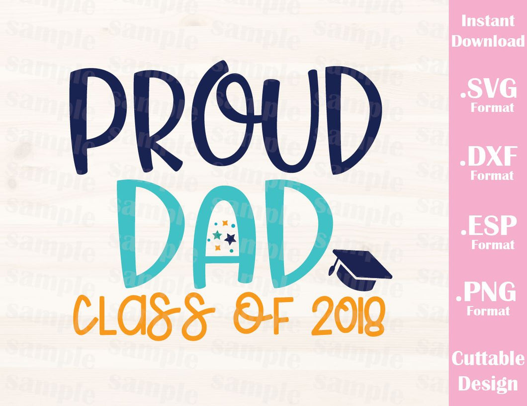 Proud Dad Class of 2018 Quote Cutting File in SVG, ESP, DXF and PNG Format for Cutting Machines