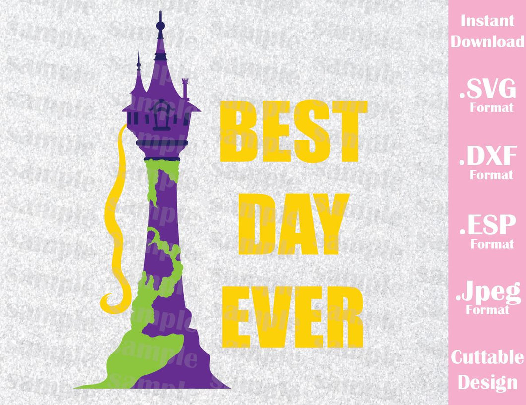 Tangled Disney Inspired The Lost Princess Rapunzel Tower Best Day Ever Cutting File in SVG, ESP, DXF and JPEG Format
