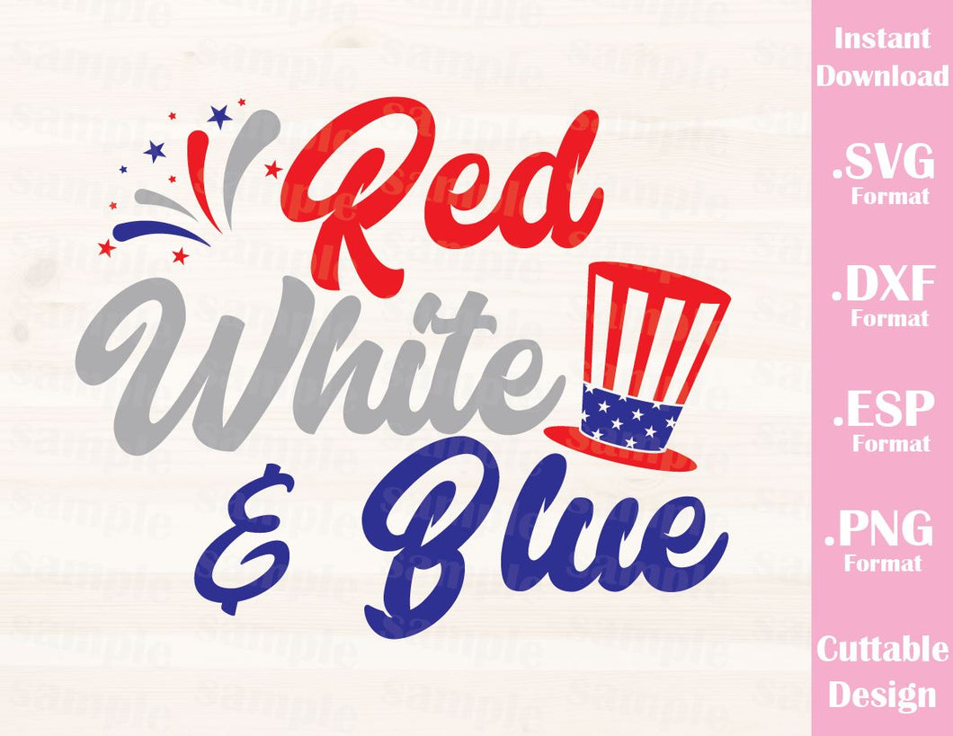 Fourth of July Quote, Red White and Blue, Cutting File in SVG, ESP, DXF and PNG Format for Cutting Machines Silhouette Cricut