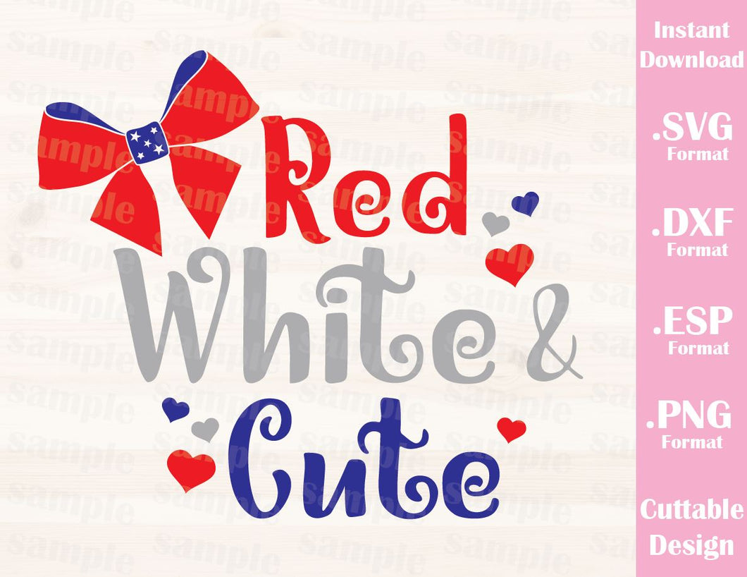 Fourth of July Quote, Red White and Cute, Cutting File in SVG, ESP, DXF and PNG Format for Cutting Machines Silhouette Cricut