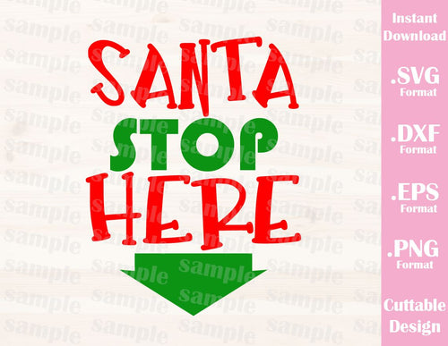 Christmas Quote Santa Stop Here, Cutting File in SVG, ESP, DXF and PNG Format for Cricut and Silhouette
