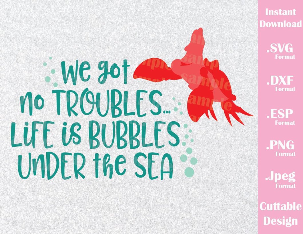 Sebastian Quote, Life is Bubbles Under the Sea, Little Mermaid Inspired  Cutting File in SVG, ESP, DXF, PNG and JPEG Format