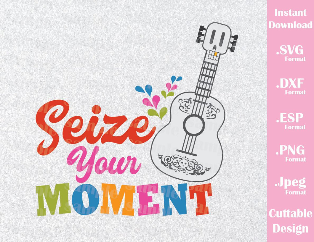 Coco Guitar Inspired Quote, Seize Your Moment, Cutting File in SVG, ESP, DXF, PNG and JPEG Format
