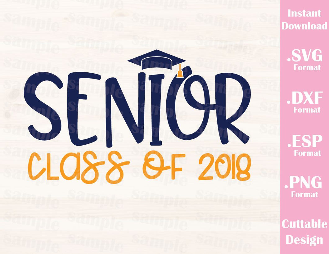 School Senior Class of 2018 Quote Cutting File in SVG, ESP, DXF and PNG Format for Cutting Machines