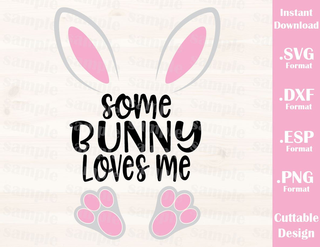 Easter Quote, Some Bunny Loves Me, Baby, Kid, Cutting File in SVG, ESP, DXF and PNG Format for Cricut and Silhouette