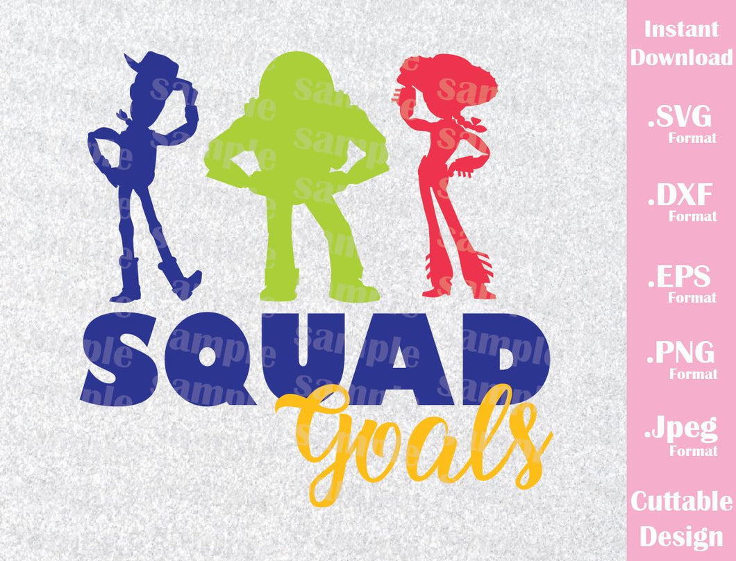 Woody, Buzz and Jessie Quote, Squad Goals, Toy Story Inspired Cutting File in SVG, ESP, DXF, PNG and JPEG Format