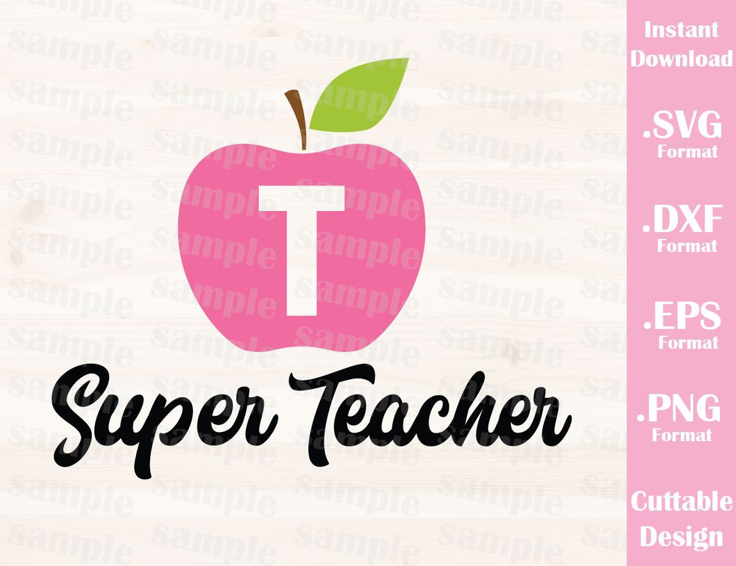Teacher Quote, Super Teacher, Cutting File in SVG, ESP, DXF and PNG Format for Cutting Machines