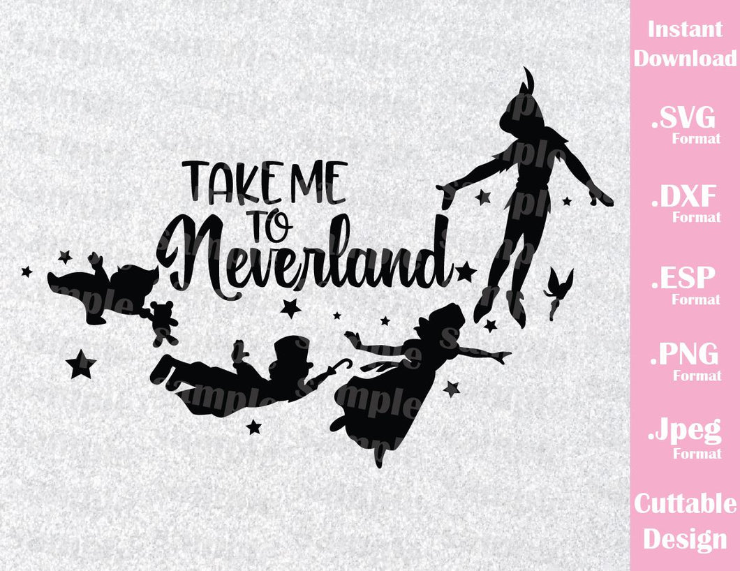 Peter Pan Quote Take Me to Neverland Inspired Cutting File in SVG, ESP, DXF, PNG and JPEG Format