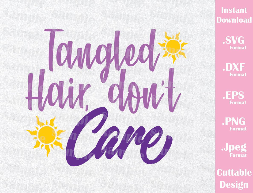 Rapunzel Inspired Quote, Tangled Hair Don't Care, Cutting Files in SVG, ESP, DXF, PNG and JPEG Format for Cutting Machines