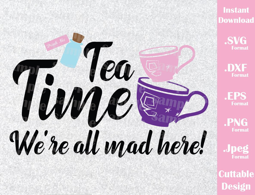 Alice in Wonderland Quote, Tea Time, Inspired Cutting File in SVG, ESP, DXF, PNG and JPEG Format