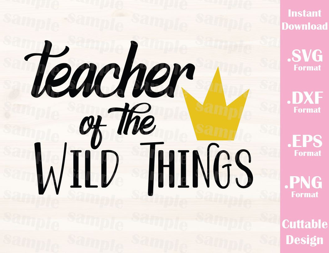 Teacher Quote, Teacher of the Wild Things, Cutting File in SVG, ESP, DXF and PNG Format for Cutting Machines
