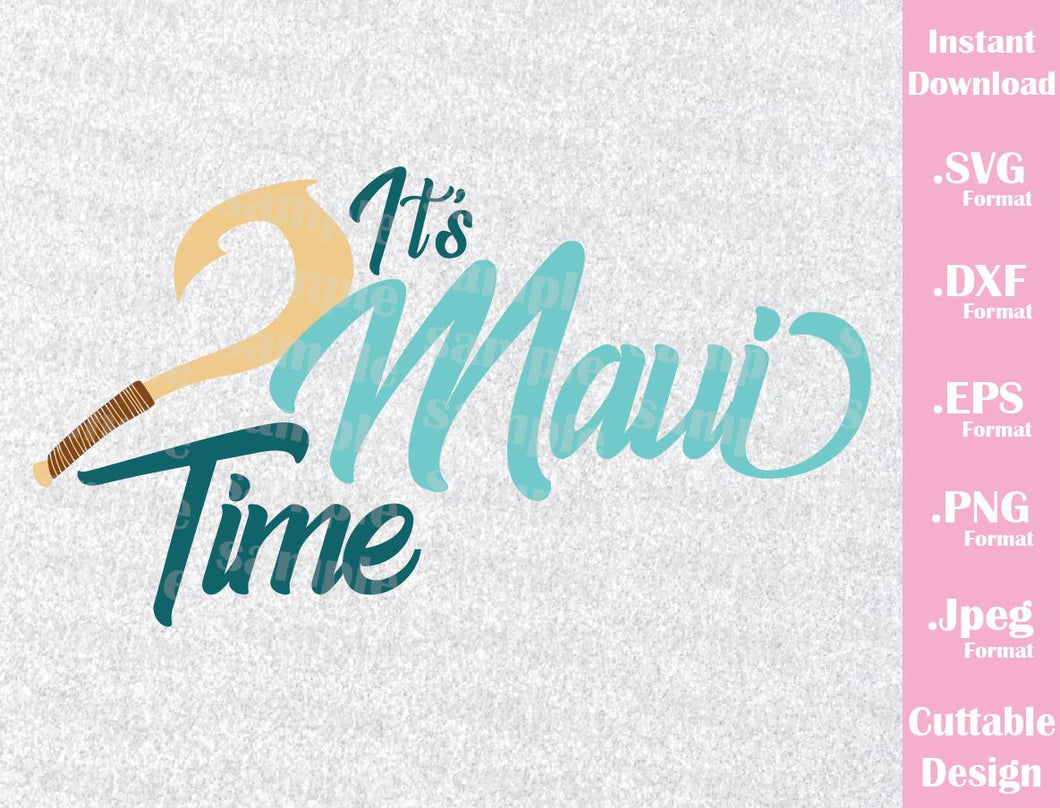 Maiu, It's Maui Time, Quote Inspired Moana Cutting File in SVG, ESP, DXF, PNG  and JPEG Format